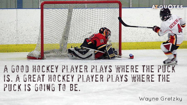quotation-wayne-gretzky-a-good-hockey-player-plays-where-the-puck-is-a-11-73-08